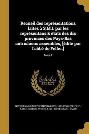 Bog, paperback Recueil Des Representations Faites A S.M.I. Par Les Representans & Etats Des Dix Provinces Des Pays-Bas Autrichiens Assembles, [Edite Par L'Abbe de Fe