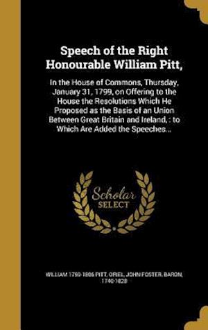 Bog, hardback Speech of the Right Honourable William Pitt, af William 1759-1806 Pitt