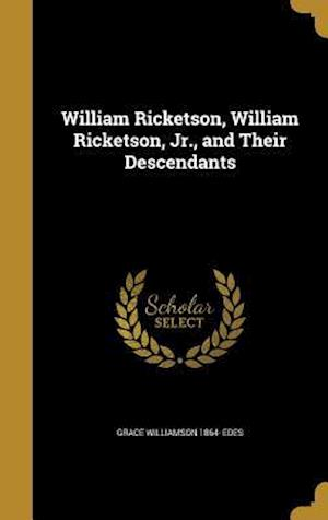 Bog, hardback William Ricketson, William Ricketson, Jr., and Their Descendants af Grace Williamson 1864- Edes