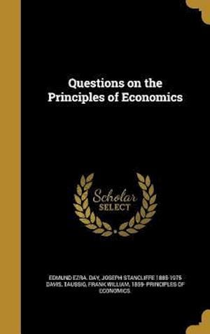 Bog, hardback Questions on the Principles of Economics af Edmund Ezra Day, Joseph Stancliffe 1885-1975 Davis