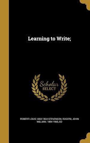 Bog, hardback Learning to Write; af Robert Louis 1850-1894 Stevenson