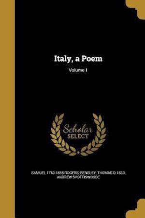 Bog, paperback Italy, a Poem; Volume 1 af Andrew Spottiswoode, Samuel 1763-1855 Rogers