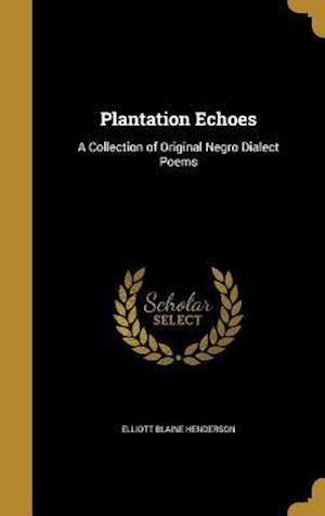 Bog, hardback Plantation Echoes af Elliott Blaine Henderson