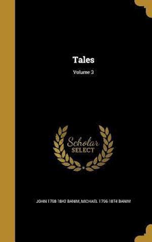 Bog, hardback Tales; Volume 3 af John 1798-1842 Banim, Michael 1796-1874 Banim