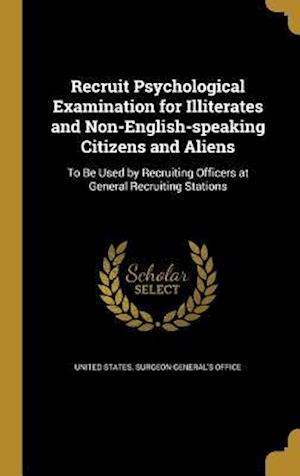 Bog, hardback Recruit Psychological Examination for Illiterates and Non-English-Speaking Citizens and Aliens