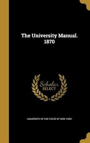 Bog, hardback The University Manual. 1870