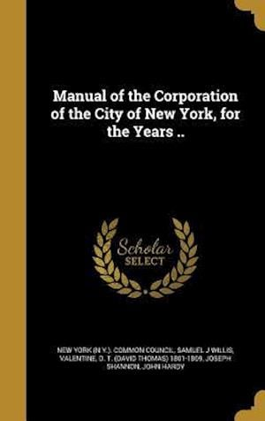 Bog, hardback Manual of the Corporation of the City of New York, for the Years .. af Samuel J. Willis