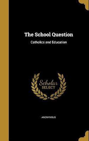 Bog, hardback The School Question
