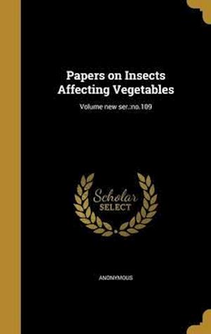 Bog, hardback Papers on Insects Affecting Vegetables; Volume New Ser.