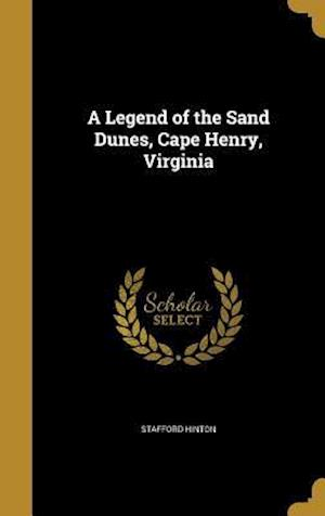 Bog, hardback A Legend of the Sand Dunes, Cape Henry, Virginia af Stafford Hinton