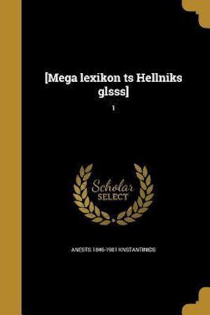 Bog, paperback [Mega Lexikon Ts Hellniks Glsss]; 1 af Anests 1846-1901 Knstantinids