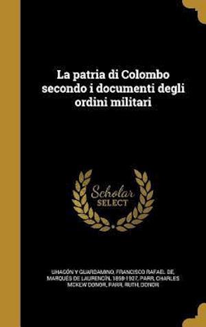 Bog, hardback La Patria Di Colombo Secondo I Documenti Degli Ordini Militari