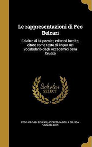 Bog, hardback Le Rappresentazioni Di Feo Belcari af Feo 1410-1484 Belcari