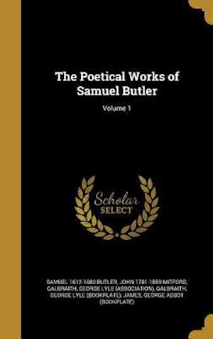 Bog, hardback The Poetical Works of Samuel Butler; Volume 1 af Samuel 1612-1680 Butler, John 1781-1859 Mitford