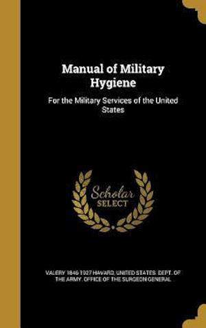 Bog, hardback Manual of Military Hygiene af Valery 1846-1927 Havard