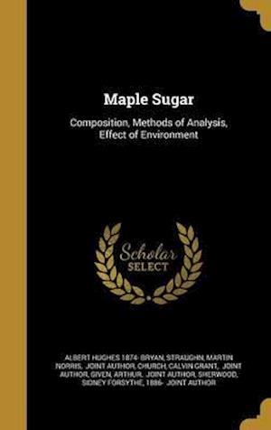 Bog, hardback Maple Sugar af Albert Hughes 1874- Bryan