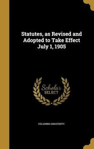 Bog, hardback Statutes, as Revised and Adopted to Take Effect July 1, 1905