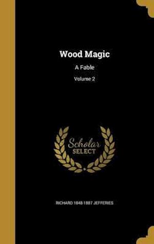 Bog, hardback Wood Magic af Richard 1848-1887 Jefferies