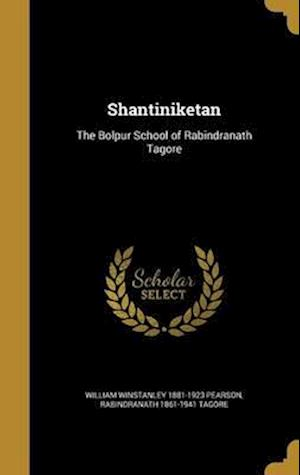 Bog, hardback Shantiniketan af Rabindranath 1861-1941 Tagore, William Winstanley 1881-1923 Pearson