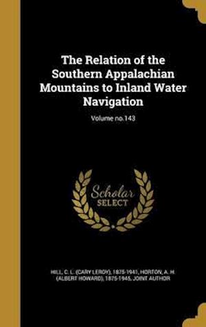 Bog, hardback The Relation of the Southern Appalachian Mountains to Inland Water Navigation; Volume No.143
