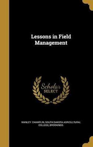 Bog, hardback Lessons in Field Management af Manley Champlin