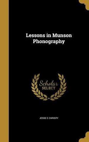 Bog, hardback Lessons in Munson Phonography af Jesse E. Christy