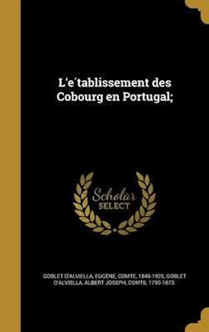 Bog, hardback L'e Tablissement Des Cobourg En Portugal;