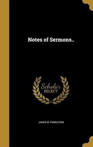 Bog, hardback Notes of Sermons.. af James M. Pendleton