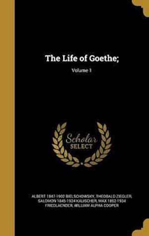 Bog, hardback The Life of Goethe;; Volume 1 af Salomon 1845-1924 Kalischer, Theobald Ziegler, Albert 1847-1902 Bielschowsky
