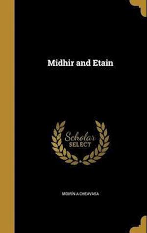 Bog, hardback Midhir and Etain af Moirin a. Cheavasa