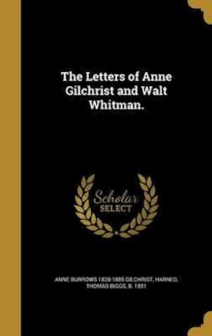 Bog, hardback The Letters of Anne Gilchrist and Walt Whitman. af Anne Burrows 1828-1885 Gilchrist