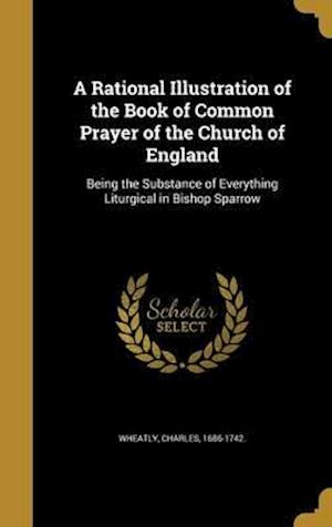 Bog, hardback A Rational Illustration of the Book of Common Prayer of the Church of England