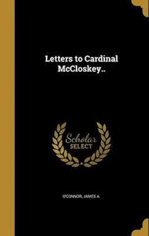 Bog, hardback Letters to Cardinal McCloskey..