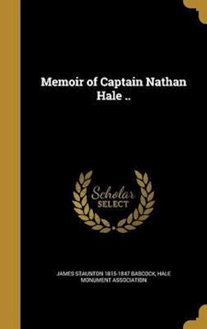 Bog, hardback Memoir of Captain Nathan Hale .. af James Staunton 1815-1847 Babcock, Hale Monument Association