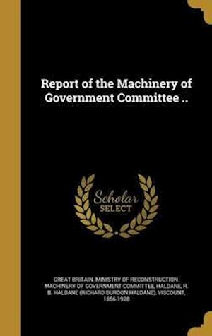 Bog, hardback Report of the Machinery of Government Committee ..