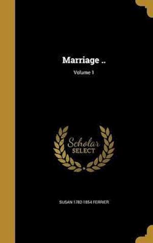Bog, hardback Marriage ..; Volume 1 af Susan 1782-1854 Ferrier