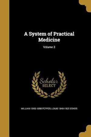 Bog, paperback A System of Practical Medicine; Volume 3 af Louis 1849-1925 Starr, William 1843-1898 Pepper