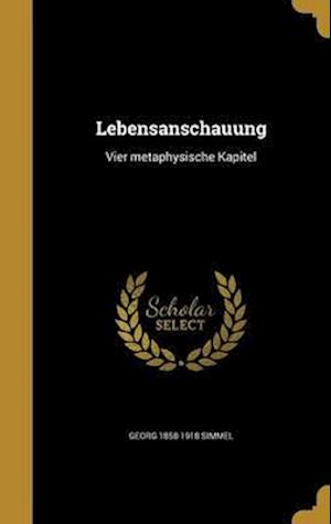 Bog, hardback Lebensanschauung af Georg 1858-1918 Simmel