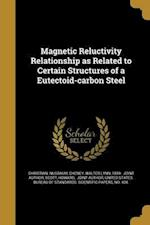 Magnetic Reluctivity Relationship as Related to Certain Structures of a Eutectoid-Carbon Steel af Christian Nusbaum