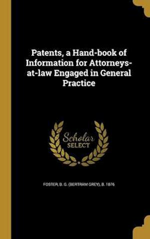 Bog, hardback Patents, a Hand-Book of Information for Attorneys-At-Law Engaged in General Practice