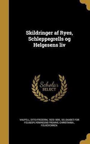Bog, hardback Skildringer AF Ryes, Schleppegrells Og Helgesens LIV