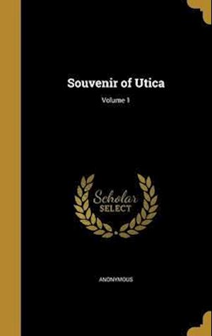 Bog, hardback Souvenir of Utica; Volume 1