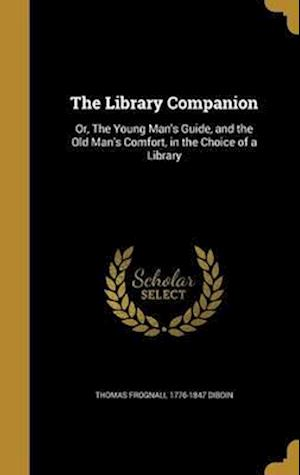 Bog, hardback The Library Companion af Thomas Frognall 1776-1847 Dibdin