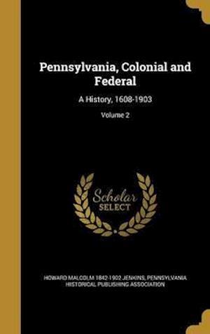 Bog, hardback Pennsylvania, Colonial and Federal af Howard Malcolm 1842-1902 Jenkins