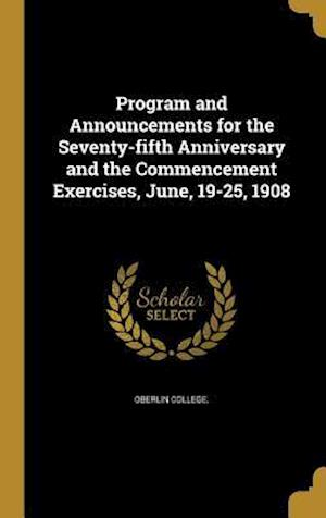 Bog, hardback Program and Announcements for the Seventy-Fifth Anniversary and the Commencement Exercises, June, 19-25, 1908