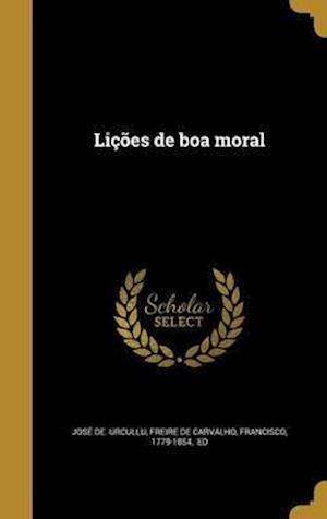 Bog, hardback Licoes de Boa Moral af Jose De Urcullu