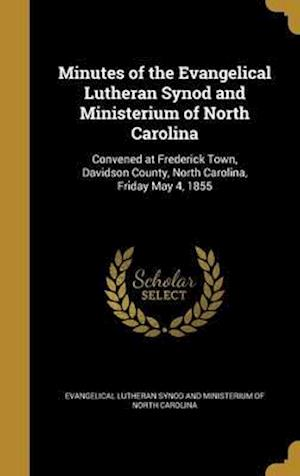 Bog, hardback Minutes of the Evangelical Lutheran Synod and Ministerium of North Carolina