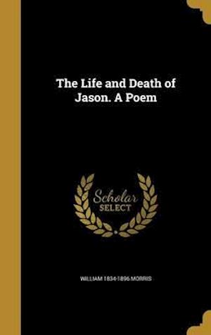 Bog, hardback The Life and Death of Jason. a Poem af William 1834-1896 Morris