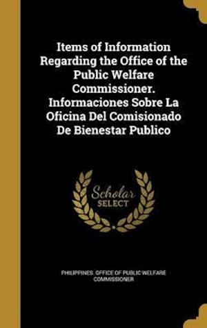Bog, hardback Items of Information Regarding the Office of the Public Welfare Commissioner. Informaciones Sobre La Oficina del Comisionado de Bienestar Publico