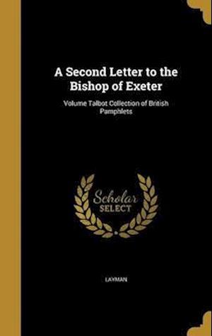 Bog, hardback A Second Letter to the Bishop of Exeter; Volume Talbot Collection of British Pamphlets